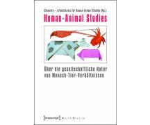 Human-Animal Studies  vom Chimaira Arbeitskreis (Hg.)